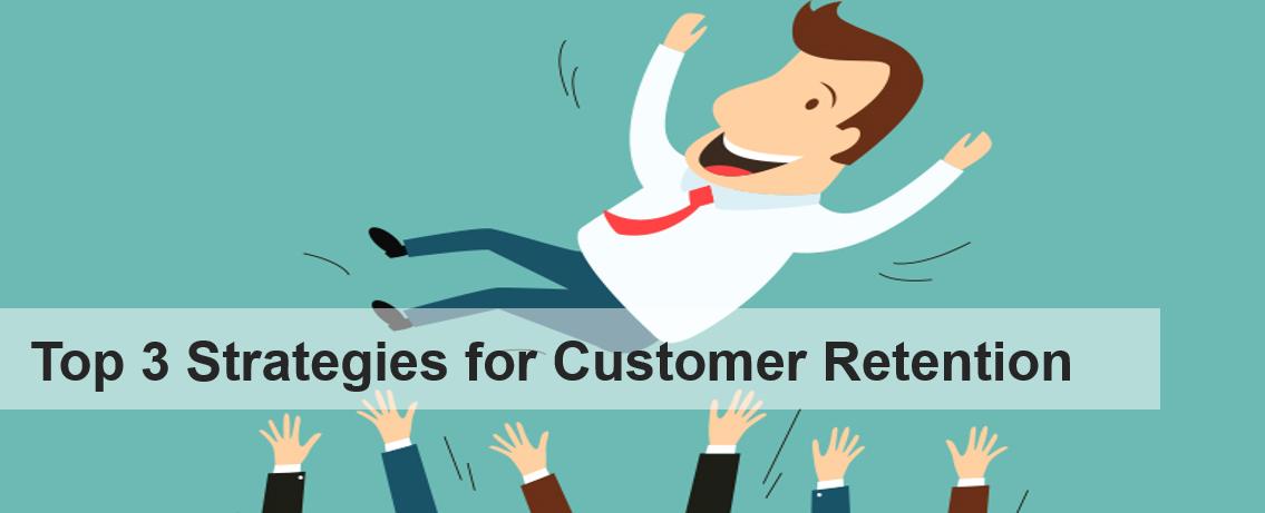 top 3 strategies for customer retention