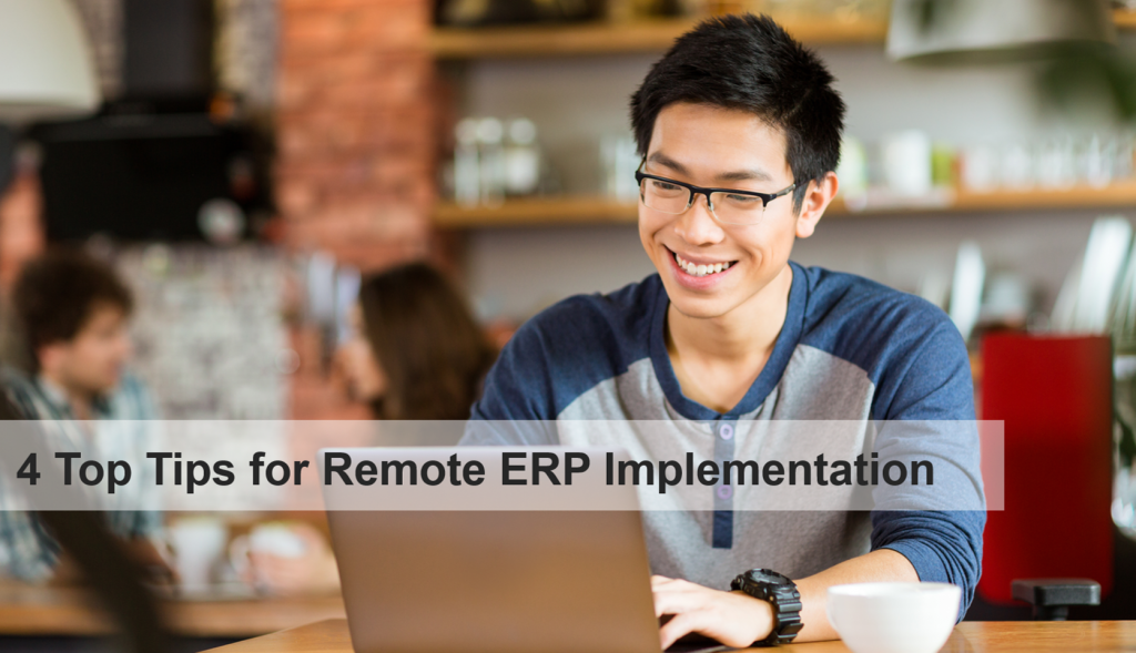 4 top tips for remote erp implementation - 2